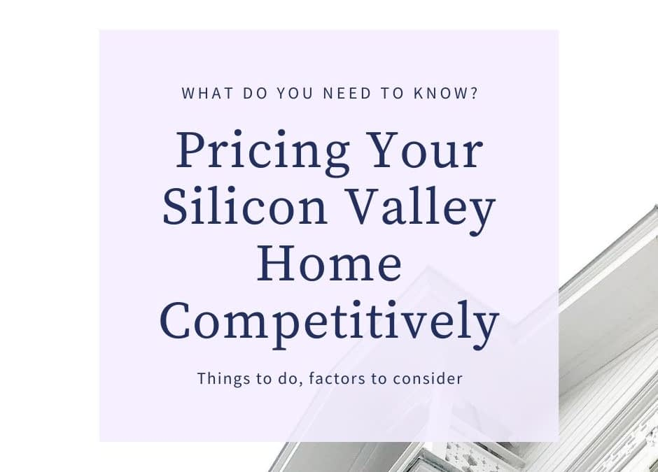 Pricing Your Silicon Valley Home Competitively
