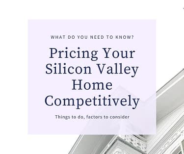 Pricing your Silicon Valley home competitively - house and words