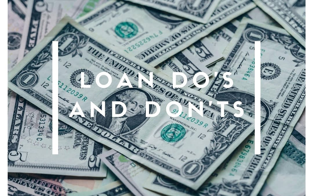 Loan Do's & Don'ts